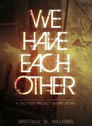 We Have Each Other (A Calypsis Project Short Story)