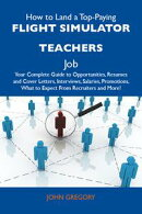 How to Land a Top-Paying Flight simulator teachers Job: Your Complete Guide to Opportunities, Resumes and Co…