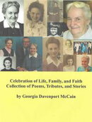 Celebration of Life, Family, and Faith: Collection of Poems, Tributes, and Stories