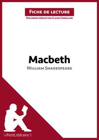 MacbethdeWilliamShakespeare(Fichedelecture)R?sum?completetanalysed?taill?edel'oeuvre