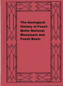 The Geological History of Fossil Butte National Monument and Fossil Basin