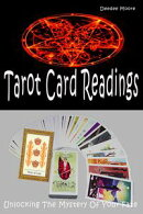 Tarot Card Readings: Unlocking The Mystery Of Your Fate