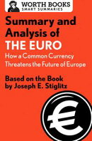 Summary and Analysis of The Euro: How a Common Currency Threatens the Future of Europe