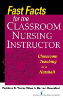 Fast Facts for the Classroom Nursing Instructor