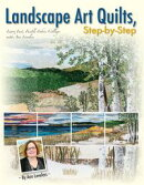 Landscape Art Quilts, Step-by-Step