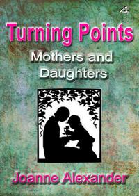 TurningPoints:MothersandDaughters