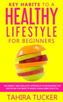 Key Habits To A Healthy Lifestyle For Beginners