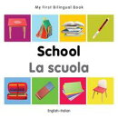 My First Bilingual Book?School (English?Italian)