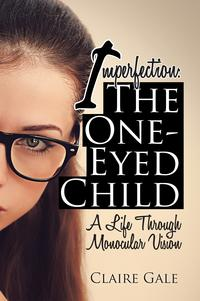Imperfection:theOne-EyedChildMyLifeThroughMonocularVision