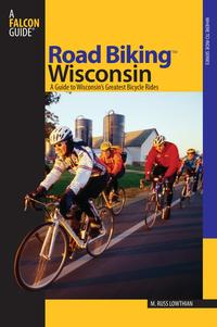 RoadBiking?WisconsinAGuideToWisconsin'sGreatestBicycleRides