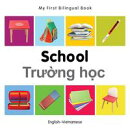 My First Bilingual Book?School (English?Vietnamese)