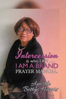 Intercession Is Who I Am . . . I Am a Brand