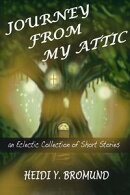 Journey From My Attic: An Eclectic Collection of Short Stories