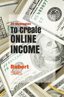 20 Strategies to Create Online Income
