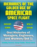 Memories of the Golden Age of American Space Flight (Mercury, Gemini, Apollo, Skylab) - Oral Histories of Ma…