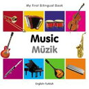 My First Bilingual Book?Music (English?Turkish)