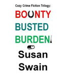 Cozy Crime Fiction Trilogy: Bounty, Busted, Burden