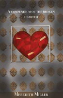 A Compendium For The Broken Hearted