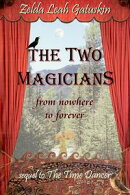 "The Two Magicians: From Nowhere to Forever - Sequel to ""The Time Dancer"""