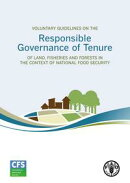 Voluntary Guidelines on the Responsible Governance of Tenure of Land, Fisheries and Forests in the context o…