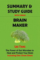 Summary & Study Guide: Brain Maker - Including Diet Cheat Sheet