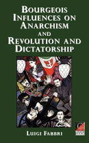 Bourgeois Influences on Anarchism and Revolution and Dictatorship