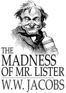 The Madness of Mr. Lister