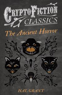 TheAncientHorror(CryptofictionClassics-WeirdTalesofStrangeCreatures)