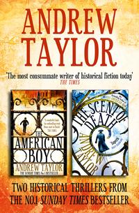 AndrewTaylor2-BookCollection:TheAmericanBoy,TheScentofDeath