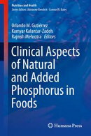 Clinical Aspects of Natural and Added Phosphorus in Foods