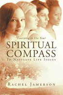 Learning to Use Your SPIRITUAL COMPASS To Navigate Life Issues