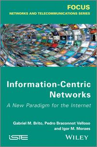 InformationCentricNetworksANewParadigmfortheInternet