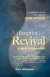 ABlueprintforRevivalLessonsfromtheLifeofJohnWesley