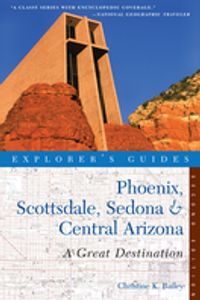 Explorer'sGuidePhoenix,Scottsdale,Sedona&CentralArizona:AGreatDestination(SecondEdition)(Explorer'sGreatDestinations)