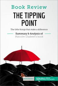 BookReview:TheTippingPointbyMalcolmGladwellThelittlethingsthatmakeadifference