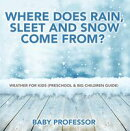Where Does Rain, Sleet and Snow Come From? | Weather for Kids (Preschool & Big Children Guide)
