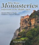 Why Were Monasteries Important in the Middle Ages? Ancient History Books | Children's Ancient History