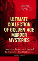 ANNIE HAYNES - Ultimate Collection of Golden Age Murder Mysteries: Complete Inspector Furnival & Inspector S…