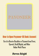 How to Open Payoneer US Bank Account: Use it to Receive Royalties or Payment from Fiverr, Upwork, Draft2Digi…