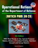 Operational Rations of the Department of Defense (NATICK PAM 30-25) 9th Edition - MRE Meal Ready to Eat, Spe…