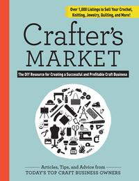 Crafter'sMarketTheDIYResourceforCreatingaSuccessfulandProfitableCraftBusiness
