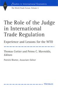 TheRoleoftheJudgeinInternationalTradeRegulationExperienceandLessonsfortheWTO