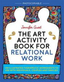 The Art Activity Book for Relational Work: 100 illustrated therapeutic worksheets to use with individuals, couples and families