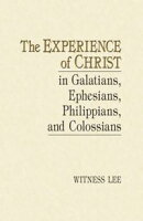 The Experience of Christ in Galatians, Ephesians, Philippians, and Colossians