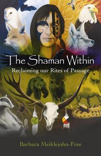 TheShamanWithinReclaimingourRitesofPassage
