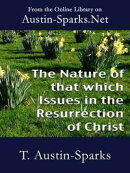 The Nature of that which Issues in the Resurrection of Christ