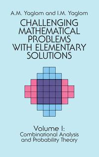 ChallengingMathematicalProblemswithElementarySolutions,Vol.I