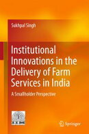 Institutional Innovations in the Delivery of Farm Services in India