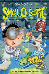 UncleJohn'sSmell-O-ScopicBathroomReaderforKidsOnly!