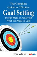 The Complete Guide to Effective Goal Setting